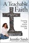 A Teachable Faith Learning from God in Everyday Life