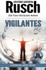 Vigilantes: A Retrieval Artist Novel: Book Six of the Anniversary Day Saga (Volume 13)