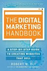 The Digital Marketing Handbook A Step-By-Step Guide to Creating Websites That Sell