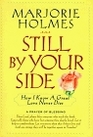 Still By Your Side A True Story of Love  Grief Faith  Miracles
