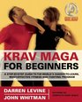 Krav Maga for Beginners A Step-by-Step Guide to the World's Easiest-to-Learn Most-Effective Fitness and Fighting Program