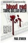 Blood Red Turns Dollar Green (Volume 1)