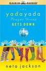 The Yada Yada Prayer Group Gets Down: A Novel (Yada Yada Prayer Group (Audio))