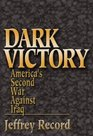 Dark Victory America's Second War Against Iraq