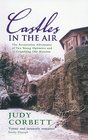 Castles In The Air The Restoration Adventures Of Two Young Optimists And A Crumbling Old Mansion