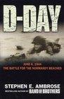 D-Day - 6 June 1944 The Climactic Battle of World War II