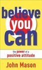 Believe You CanThe Power of a Positive Attitude