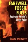 Farewell Fossil Fuels: Renewing America's Energy Policy