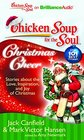 Chicken Soup for the Soul Christmas Cheer 101 Stories about the Love Inspiration and Joy of Christmas
