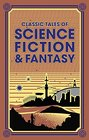 Classic Tales of Science Fiction  Fantasy