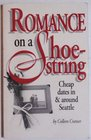 Romance on a shoestring: Cheap dates in  around Seattle