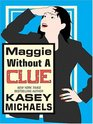 Maggie Without A Clue (Thorndike Press Large Print Americana Series)