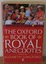 The Oxford Book of Royal Anecdotes