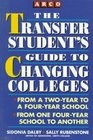 The Transfer Student's Guide to Changing Colleges The Good News and the Bad News About Switching from One School to Another