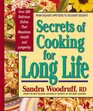 Secrets of Cooking for Long Life Over 175 Fat-free and Low-fat Dishes