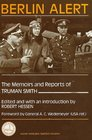 Berlin Alert The Memoirs and Reports of Truman Smith