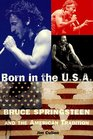 Born in the USA Bruce Springsteen and the American Tradition