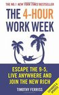The 4-Hour Work Week Escape the 9-5 Live Anywhere and Join the New Rich