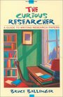 The Curious Researcher: A Guide to Writing Research Papers (3rd Edition)