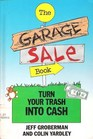 The Garage Sale Book: Turn Your Trash into Cash
