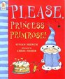 Please Princess Primrose