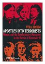 Apostles Into TerroristsWomen and the Revolutionary Movement in the Russia of Alexander II