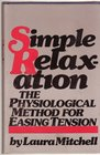 Simple Relaxation The physiological method for easing tension