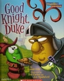 Good Knight, Duke (Veggie Tales) (Values to Grow By)