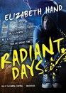 Radiant Days A Novel