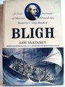 Bligh: A True Account of Mutiny Aboard His Majesty's Ship Bounty
