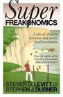 Super Freakonomics Global Cooling Patriotic Prostitutes and Why Suicide Bombers Should Buy Life Insurance