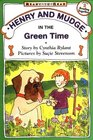 Henry and Mudge in the Green Time (Henry and Mudge, Bk 3)