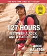 127 Hours Movie Tie- In Between a Rock and a Hard Place