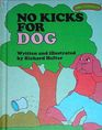 No Kicks for Dog