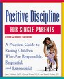Positive Discipline for Single Parents  Nurturing Cooperation Respect and Joy in Your Single-Parent Family