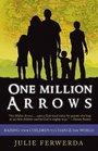 One Million Arrows: Raising Your Children to Change the World