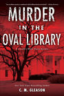 Murder in the Oval Library (Lincoln's White House Mystery)