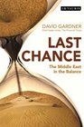 Last Chance The Middle East in the Balance