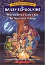 Werewolves Don't Go To Summer Camp (Bailey School Kids, Bk 2)