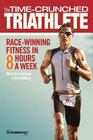 The Time-Crunched Triathlete Race-Winning Fitness in 8 Hours a Week