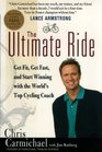 The Ultimate Ride : Get Fit, Get Fast, and Start Winning with the World's Top Cycling Coach