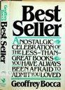 Best-Seller: A Nostalgic Celebration of the Less Than Great Books You Have Always Been Afraid to Admit You Loved