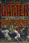 The Gamer  An 11-Time All-Star's Inside Story of the Pain Grit Guts and Glory of Life in the Majors