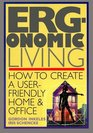 Ergonomic Living How to Create a User-Friendly Home Officer