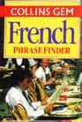 Collins Gem French Phrase Finder The Flexible Phrase Book