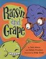 Raisin and Grape