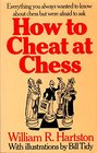 How to cheat at chess Everything you always wanted to know about chess but were afraid to ask