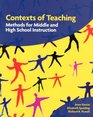 Contexts of Teaching Methods for Middle and High School Instruction