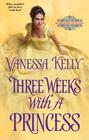 Three Weeks with a Princess (Improper Princesses, Bk 2)