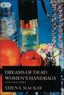 Dreams of Dead Women's Handbags Collected Stories